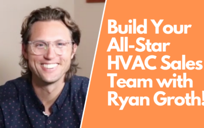 Building Your All-Star HVAC Sales Team with Ryan Groth