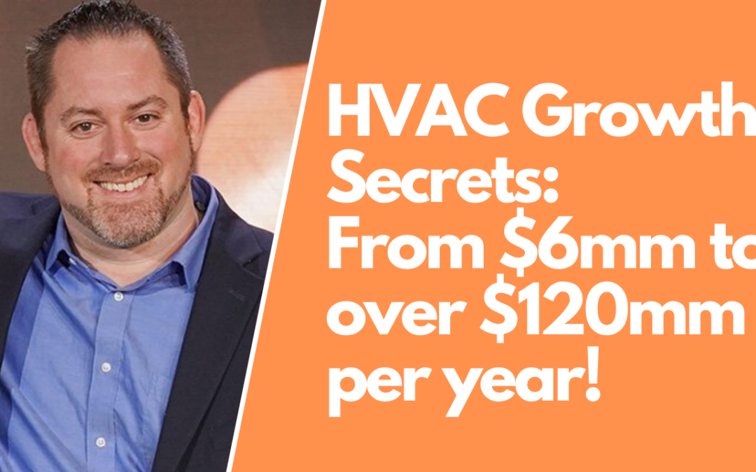Marketing Secrets From a $120million HVAC Business